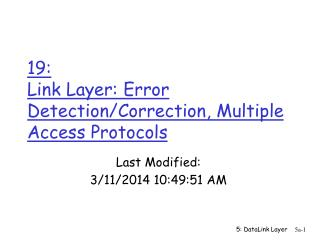 19:  Link Layer: Error Detection/Correction, Multiple Access Protocols