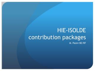 HIE-ISOLDE  contribution packages