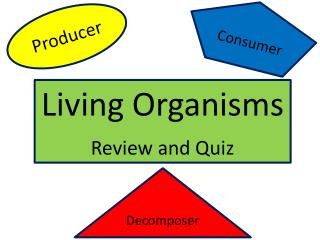 Living Organisms Review and Quiz