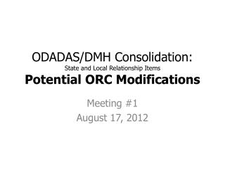 ODADAS/DMH Consolidation: State and Local Relationship Items Potential ORC Modifications