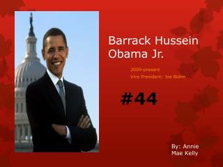 Barrack Hussein Obama Jr.