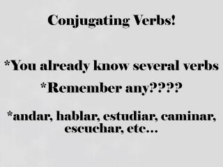 Conjugating Verbs!