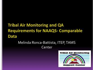 Tribal Air Monitoring and QA Requirements for NAAQS- Comparable Data