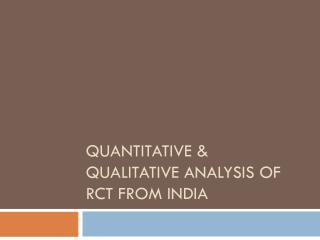 Quantitative & qualitative analysis of RCT from India