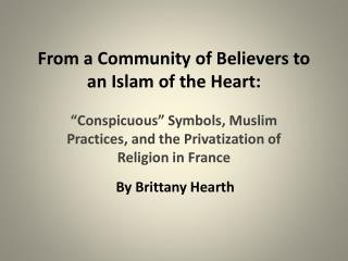 From a Community of Believers to an Islam of the Heart: