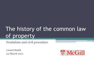 The history of the common law of property