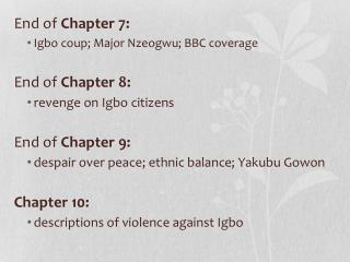 End of  Chapter 7:  Igbo coup; Major  Nzeogwu ;  BBC coverage End of  Chapter 8: