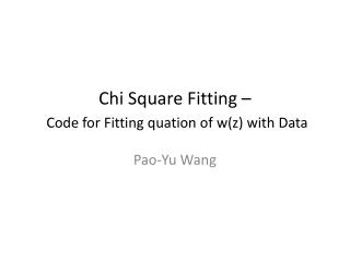 Chi Square Fitting – C ode for Fitting  quation  of  w(z ) with Data