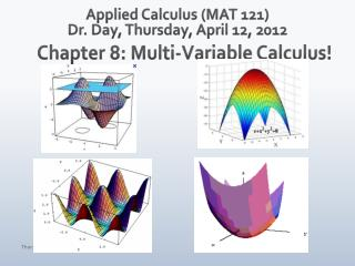 Applied Calculus (MAT 121) Dr. Day, Thursday, April 12, 2012