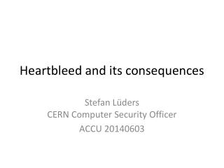 Heartbleed  and  its consequences