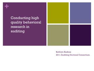 Conducting high quality behavioral research in auditing