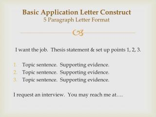 Basic  Application Letter Construct 5 Paragraph  Letter Format