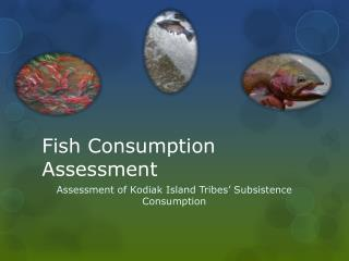 Fish Consumption Assessment
