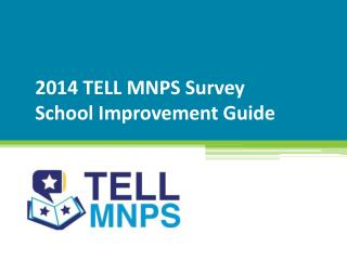 2014 TELL MNPS  Survey  School Improvement Guide