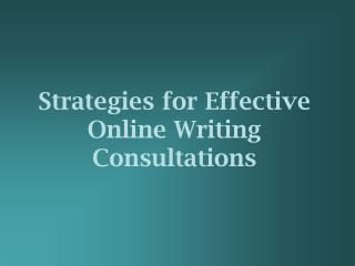Strategies for Effective Online Writing  Consultations