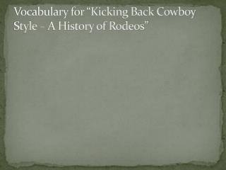 "Vocabulary for ""Kicking Back Cowboy Style – A History of Rodeos"""