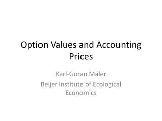 Option Values and Accounting Prices