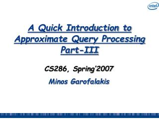 A Quick Introduction to Approximate Query Processing Part-III