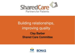 Clay Barber  Shared Care Committee