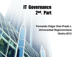 IT  Governance 2 nd .  Part