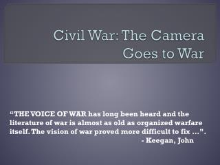 Civil War: The Camera  Goes to War