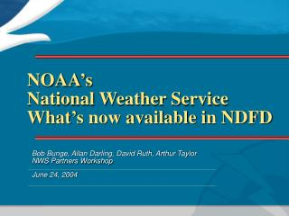 NOAA's National Weather Service What's now available in NDFD