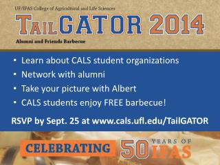 Learn about CALS student organizations Network with alumni Take your picture with Albert