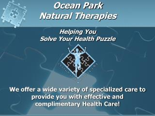 Ocean Park  Natural Therapies Helping You  Solve Your Health Puzzle