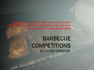 Barbecue Competitions BY: Hayden Barefoot