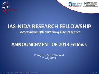 IAS-NIDA RESEARCH FELLOWSHIP Encouraging  HIV and Drug Use Research