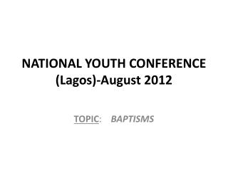 NATIONAL YOUTH CONFERENCE (Lagos)-August 2012