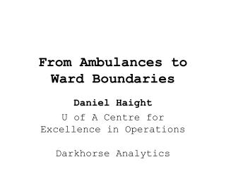 From Ambulances to Ward Boundaries