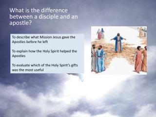 What is the difference between a disciple and an apostle?