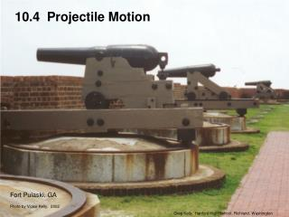 10.4  Projectile Motion