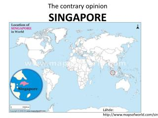 The contrary opinion SINGAPORE