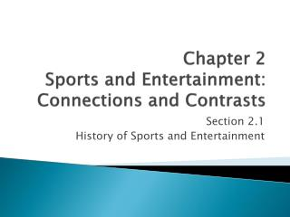 Chapter 2 Sports and Entertainment: Connections and Contrasts