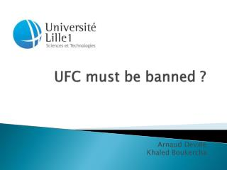 UFC must be banned ?