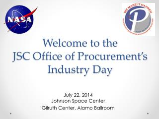 W elcome to the                JSC Office of Procurement's Industry Day