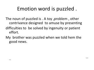 Emotion word is puzzled .
