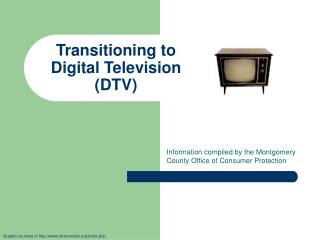 Transitioning to  Digital Television (DTV)
