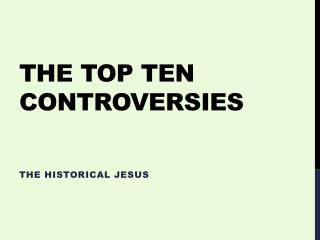 The Top Ten Controversies
