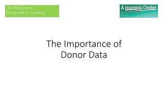 The Importance of  Donor Data