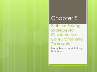 Problem-Solving Strategies for Collaborative Consultation and Teamwork