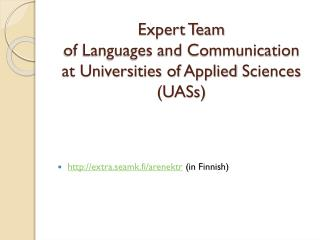 Expert Team  of Languages and Communication  at Universities of  Applied  Sciences (UASs)