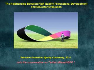The Relationship Between High Quality Professional Development and Educator Evaluation