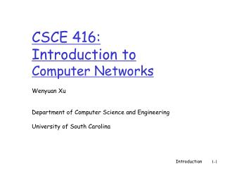 CSCE  416 : Introduction to  Computer Networks