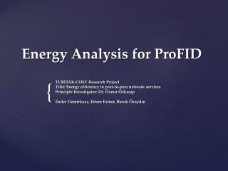 Energy Analysis for ProFID