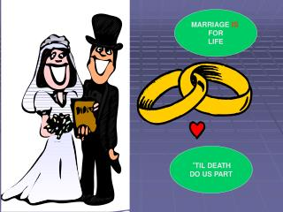 MARRIAGE  IS FOR LIFE