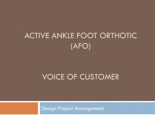 Active Ankle Foot Orthotic (AFO) Voice OF Customer