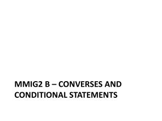 MMiG2  b  – Converses and conditional statements